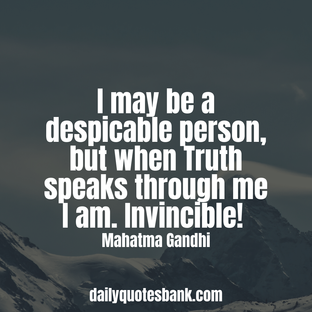 Mahatma Gandhi Quotes That Will Connect Into Peace Mahatma Gandhi Quotes About Truth Gandhi Quotes Mahatma Gandhi Quotes Gandhi Quotes On Peace