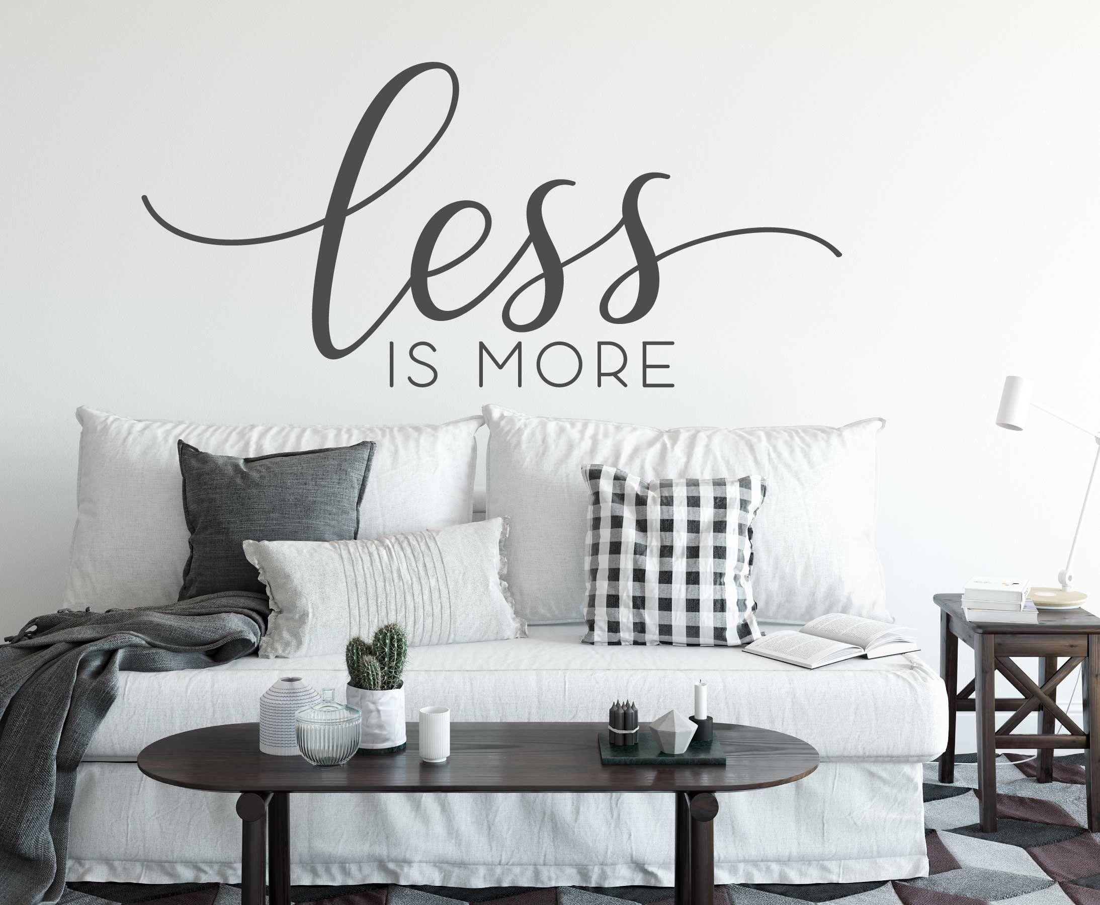 Less Is More Wall Decal Life Wall Quote Sticker Quote For Wall