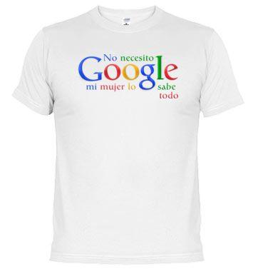 No necesito Google mi mujer lo sabe todo Camisetas Graciosas ad0ed567f30f8