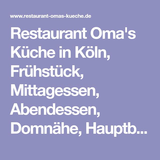 Restaurant Oma\'s Küche in Köln, Frühstück, Mittagessen, Abendessen ...