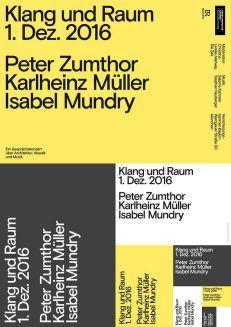 Klang Raum Peter Zumthor Karlheinz Muller Isabel Mundry Layout Design Inspiration Poster Layout Graphic Design Posters