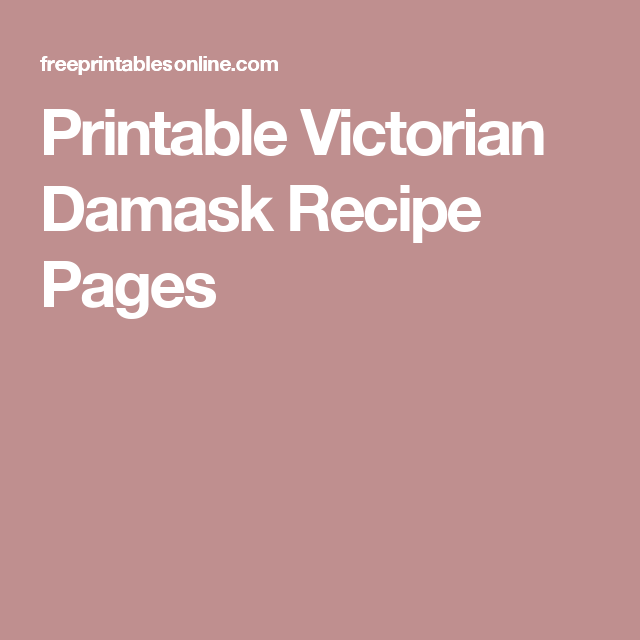 Printable Victorian Damask Recipe Pages