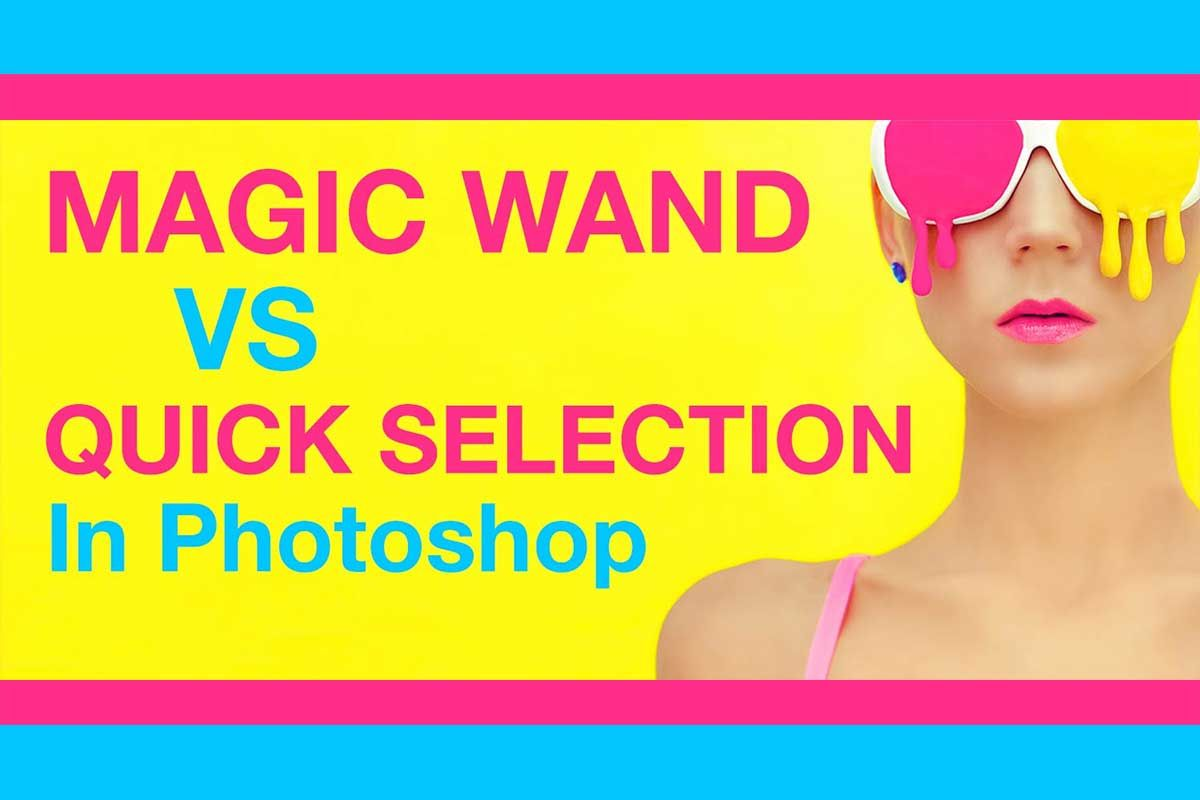 Should You Use the Quick Selection or Magic Wand Tool in