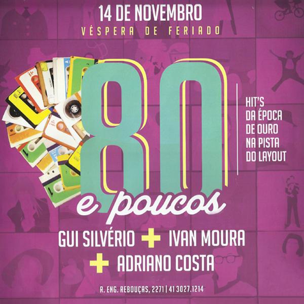 Qui. 14/11 - 80 e poucos! Gui Silvério + Ivan Moura + Adriano Costa tocando os grandes hits dos 80's.