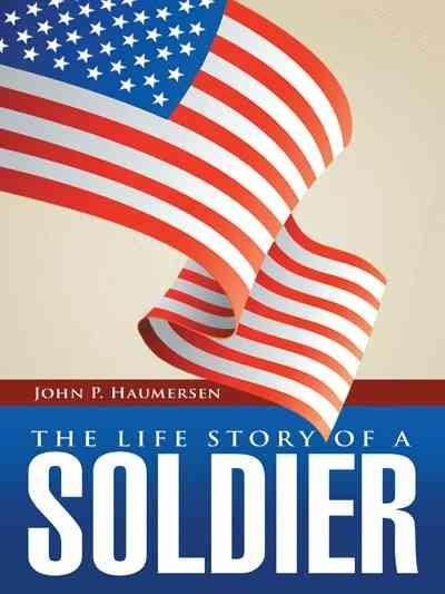 The Life Story of a Soldier
