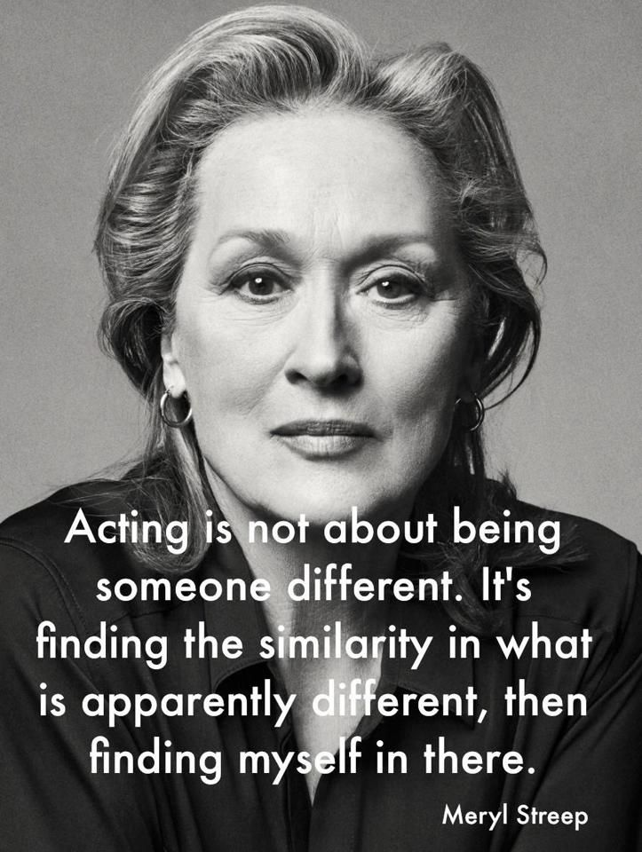 Acting Quotes Amazing Meryl Streep On The Real Secret Of Great Acting Musical Theatre