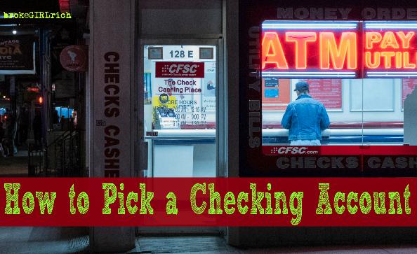 How To Pick A Checking Account Brokegirlrich Checking Account Best Money Saving Tips Wells Fargo Checking