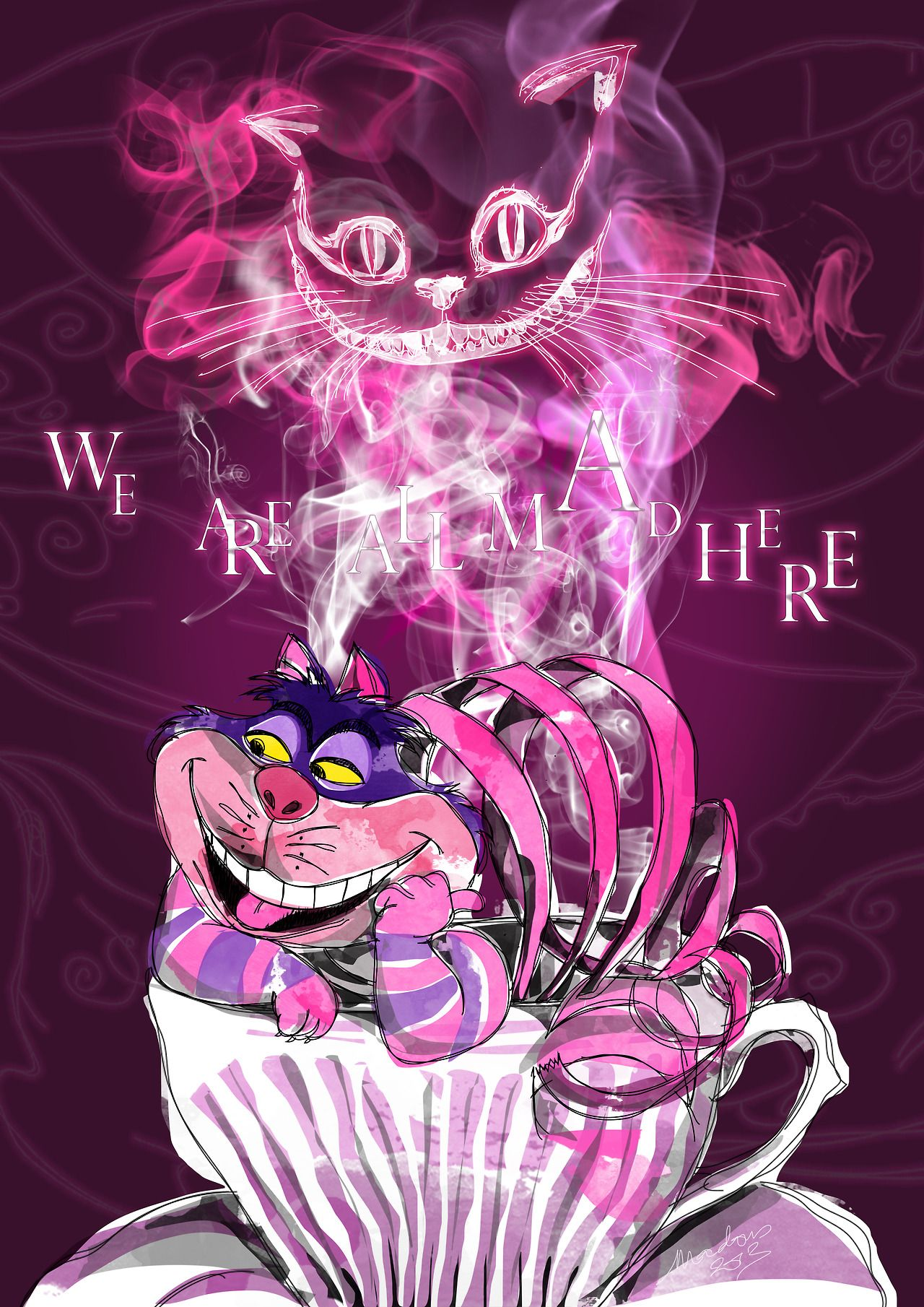 We Re All Mad Here This Is Great My Next Tattoo Idea