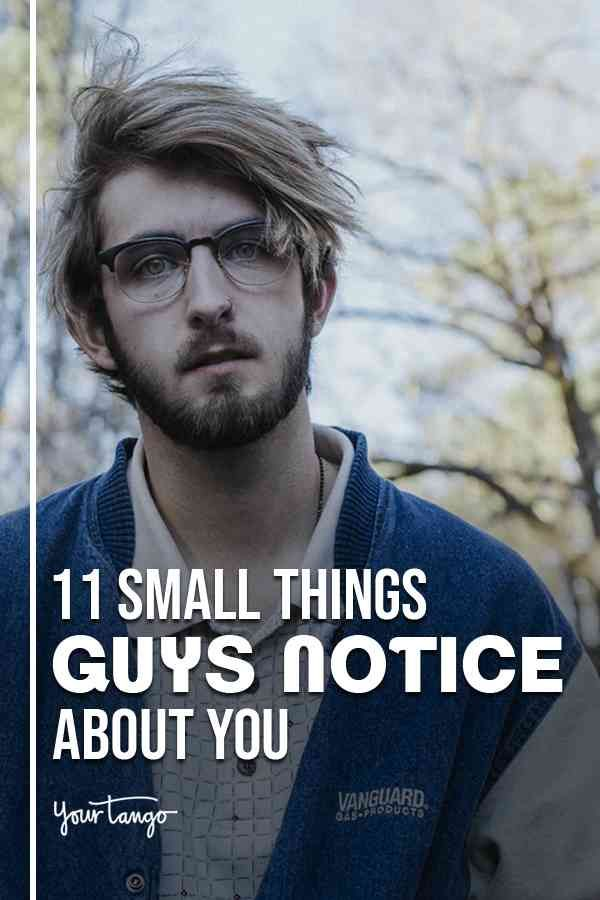 11 Small Things Guys Notice About You — Even If You Think