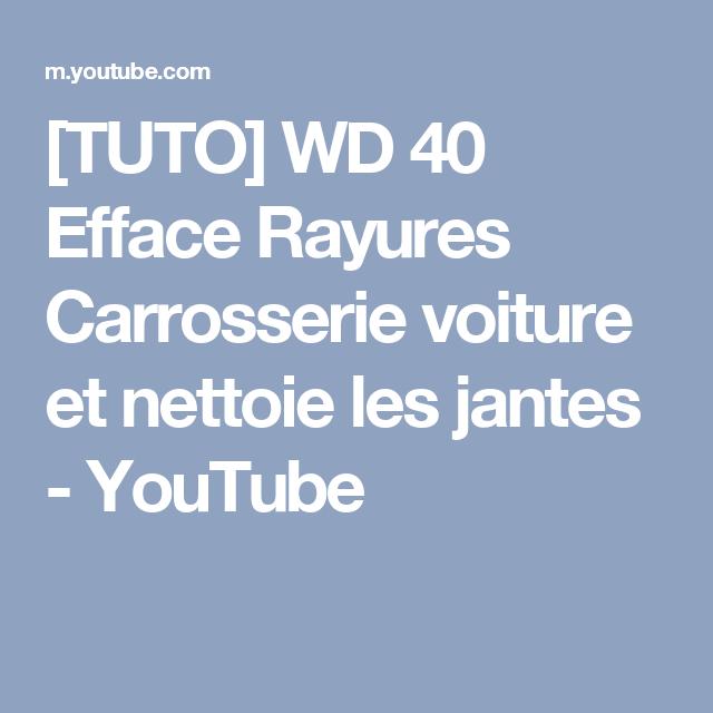 Tuto Wd 40 Efface Rayures Carrosserie Voiture Et Nettoie Les Jantes Youtube Avec Images Rayure Carrosserie Carrosserie Voiture Efface Rayure