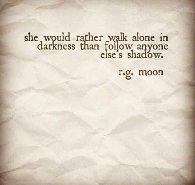She Would Rather Walk Alone In Darkness Than Follow Anyone Else S Shadow Strong Women Quotes Woman Quotes Spirit Buttons