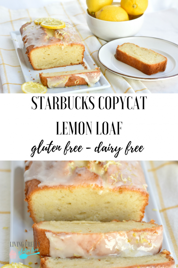 This Gluten Free Starbucks Lemon Loaf Recipe Is The Perfect Easy Recipe That You Are Going To Love Dairy Free Cake Recipe Starbucks Gluten Free Dairy Free Cake
