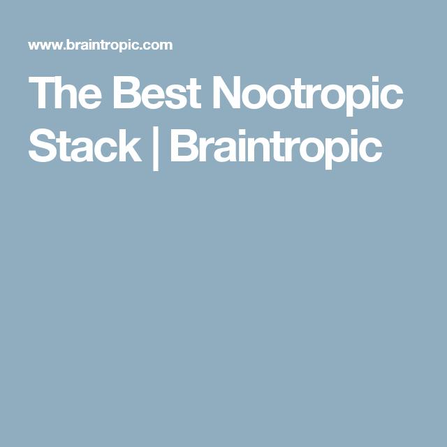 The Best Nootropic Stack   Braintropic   diane   True health
