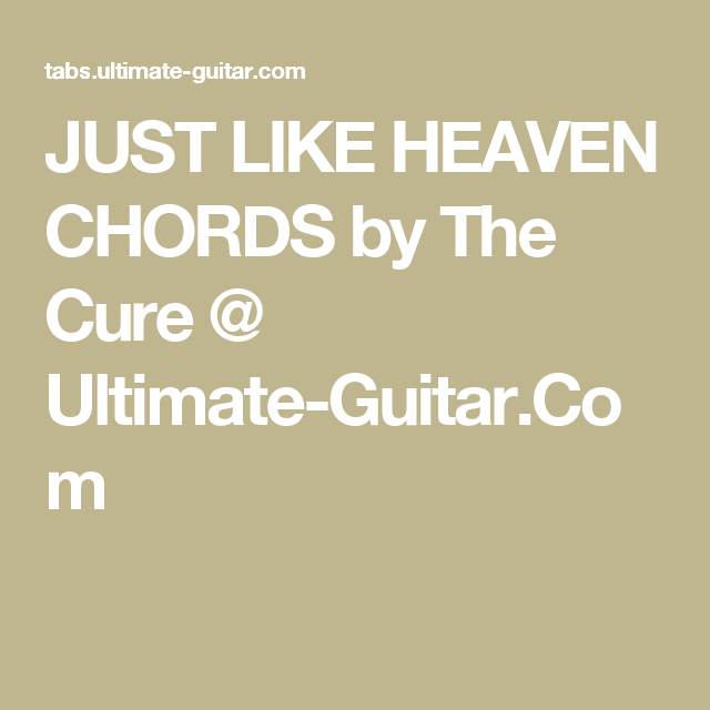 Just Like Heaven Chords By The Cure Ultimate Guitar Guitar