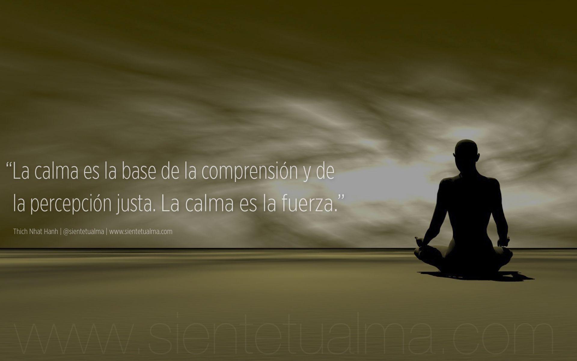 La calma es la base de la comprensi n y de la percepci n for Frases de calma interior