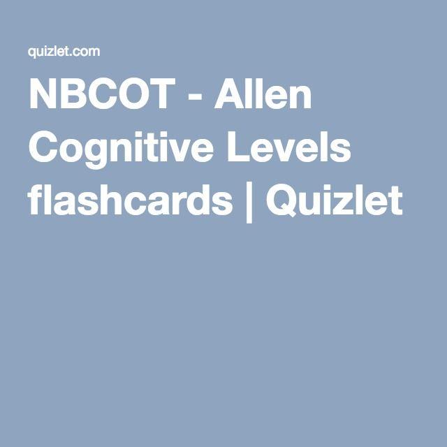 NBCOT - Allen Cognitive Levels flashcards | Quizlet | NBCOT Exam ...