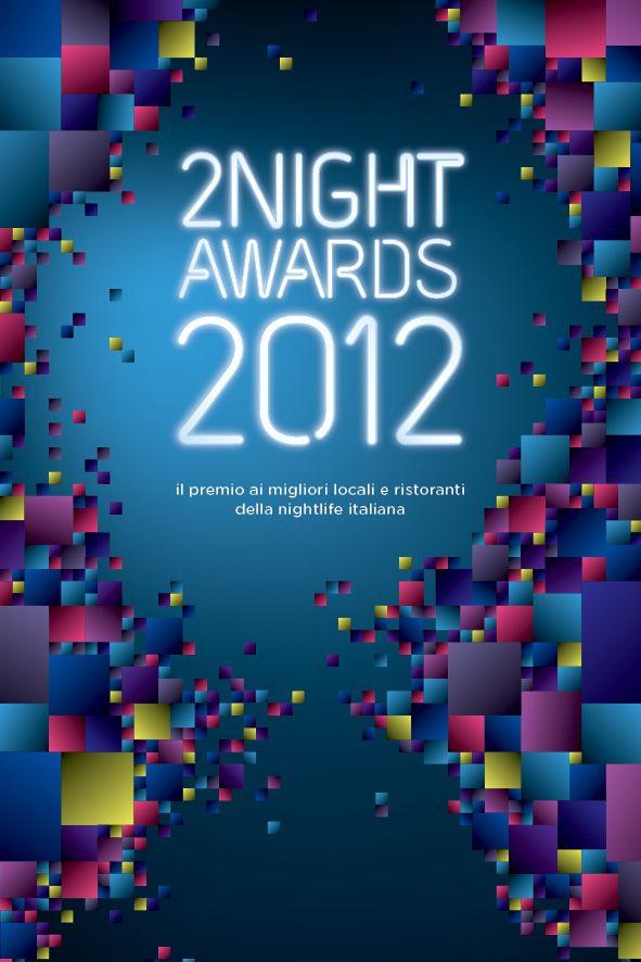 Pronti? E' partita la fase finale dei 2night Awards 2012, gli oscar della nightlife italiana. Votate qui il vostro locale preferito: http://awards.2night.it/charts.php