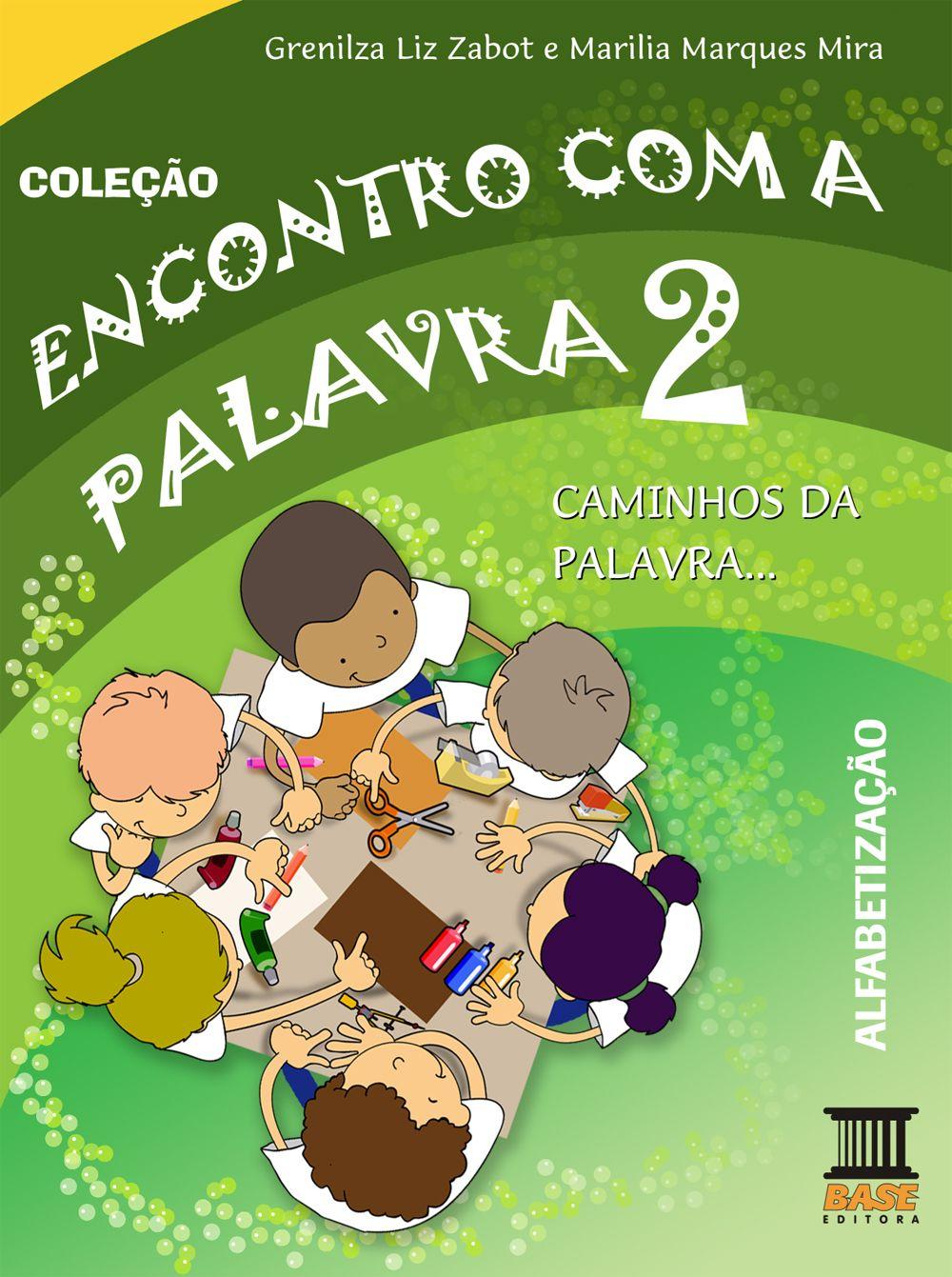 ENCONTRO COM A PALAVRA 2 Alfabetização Editora Base/Curitiba-PR