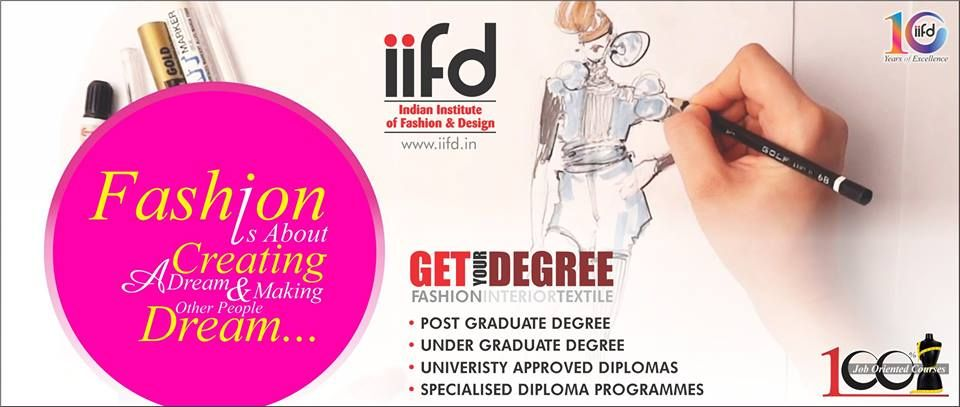 Learn From Experts Earn Degree In Fashion Designing 100 Job Placement Call 09803329989 Www Iifd In Fashion Design Profession Fashion Design Design Miss India