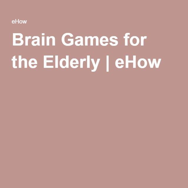 Brain Games for the Elderly | eHow | BRAIN GAMES | Elderly