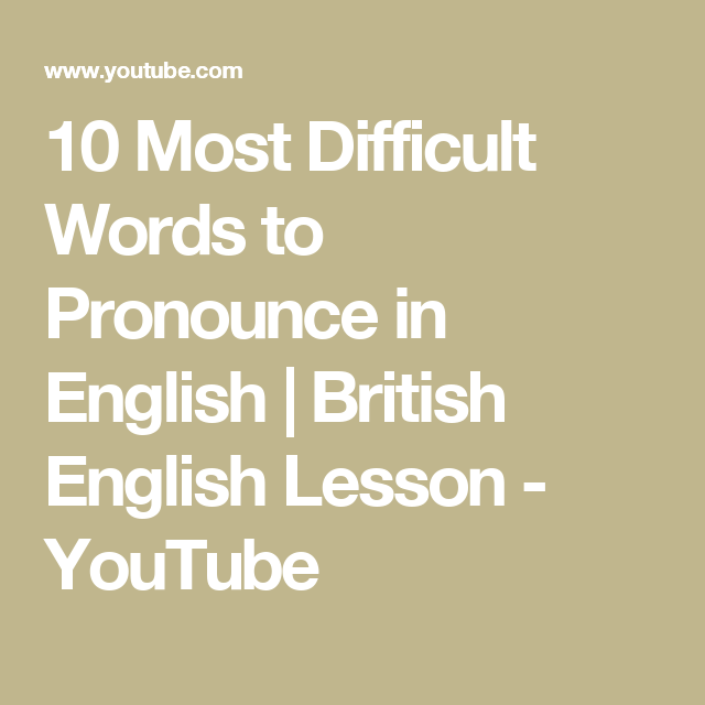 10 Most Difficult Words to Pronounce in English | British English