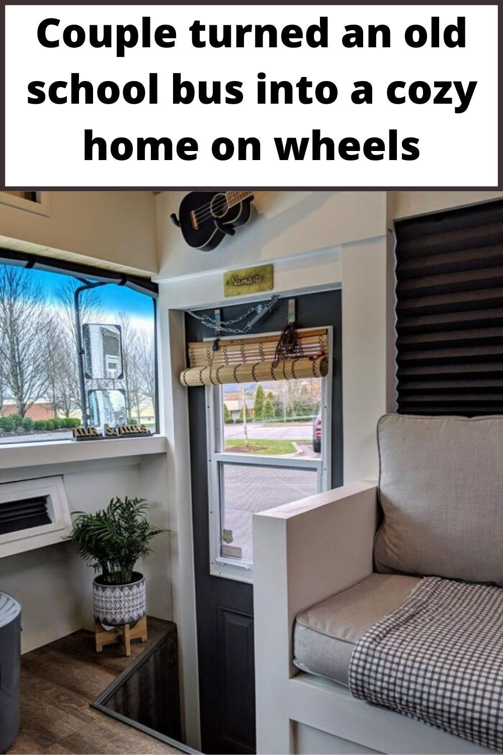 Couple turned an old school bus into a cozy home on wheels
