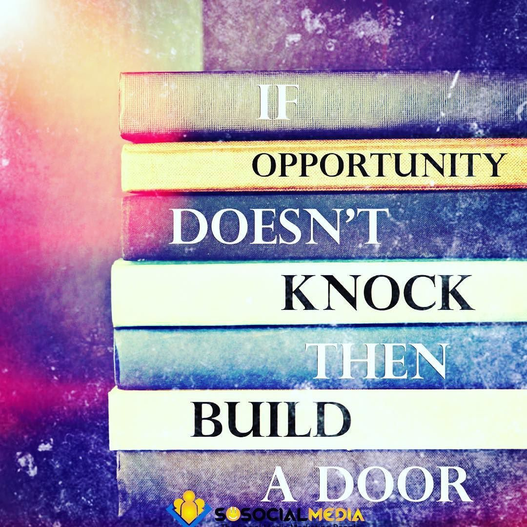 If Opportunity Doesnt Knock Then Build A Door Quote Real Estate