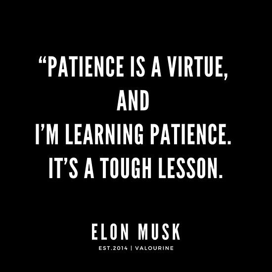 """""""Patience is a virtue, and I'm learning patience. It's a ..."""