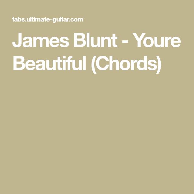 James Blunt - Youre Beautiful (Chords) | Guitar stuff | Pinterest ...