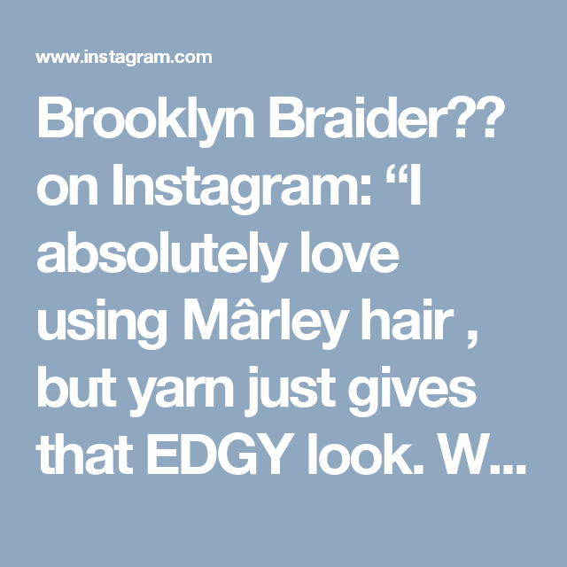 """Brooklyn Braider🍫🍯 on Instagram: """"I absolutely love using Mârley hair , but yarn just gives that EDGY look.  What's your fav? BOOK YOUR APPOINTMENT TODAY !…"""""""