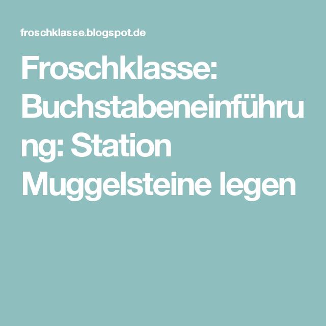 Froschklasse: Buchstabeneinführung: Station Muggelsteine