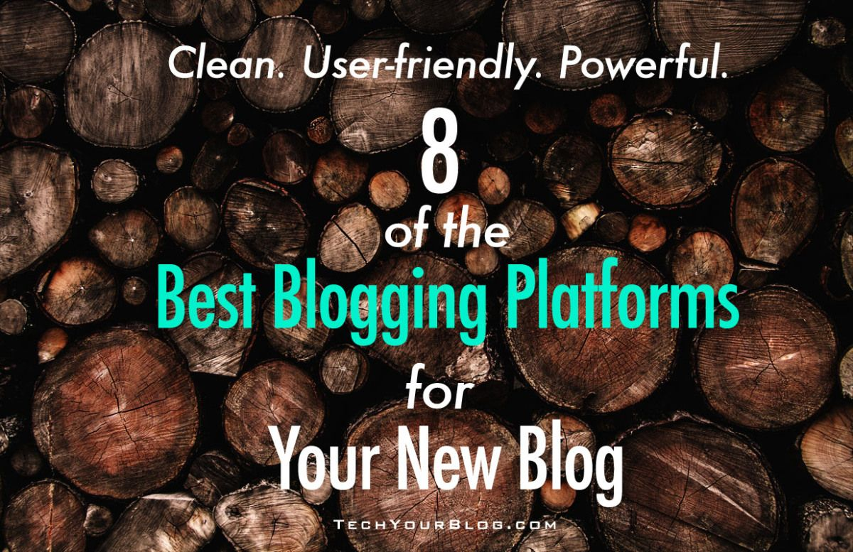 The 8 Best Blogging Platforms for Your New Website