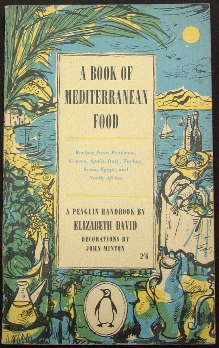 A Book Of Mediterranean Food Elizabeth David In 1949 She Started Writing About Mediterranean Cookery For The Magazine Harp Books Elizabeth David Penguin Books