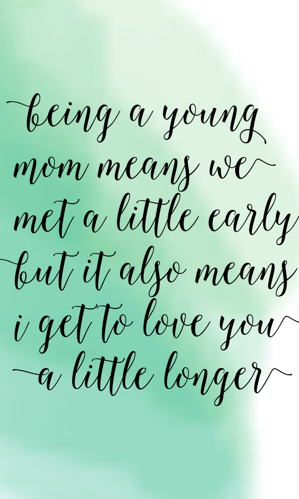 A Letter To Young Moms Yes I Am A Young Mom But No My Life Is Not
