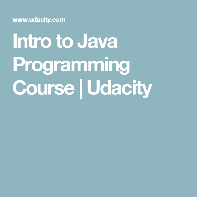 Intro to Java Programming Course | Udacity | Book | Python