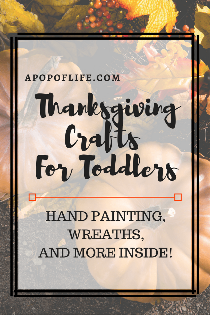 5 Thanksgiving Crafts For Toddlers Your Family Will Love - A Pop Of Life