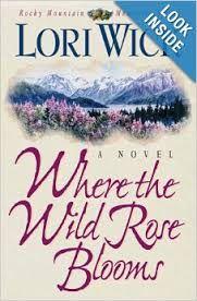Where The Wild Rose Blooms Rocky Mountain Memories Lori Wick 9781565073913 Amazon Com Books Lori Wick Blooming Rose Bloom Book