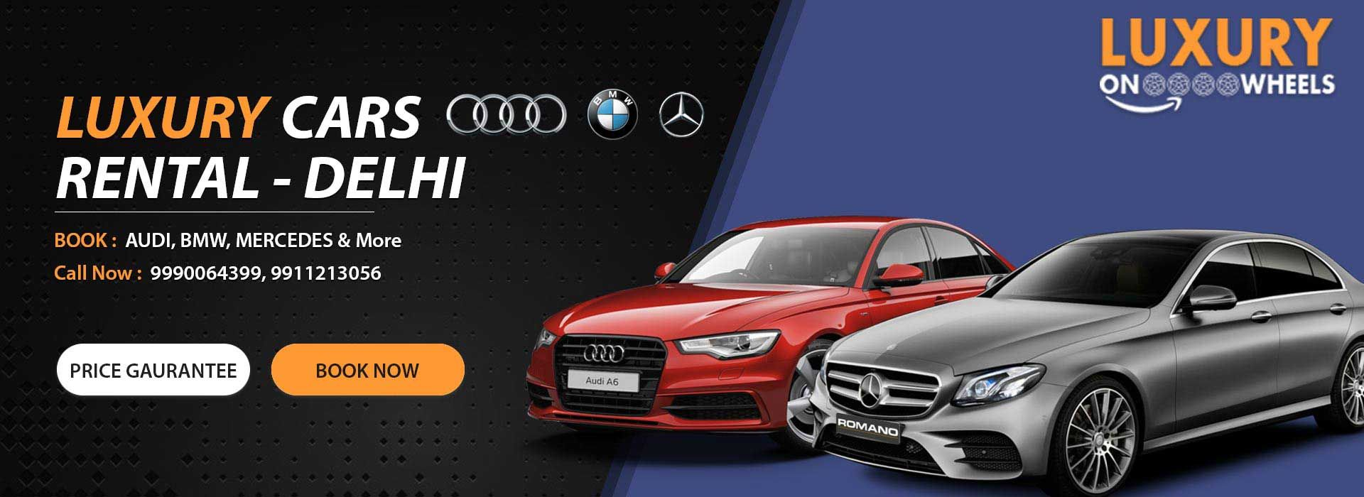 Luxury Car On Rent In Delhi Car Rental Rent A Car Luxury Cars