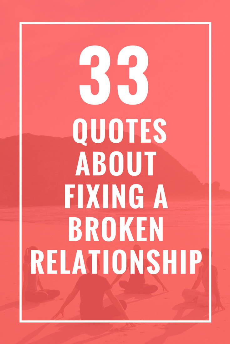 33 Quotes About Fixing A Broken Relationship