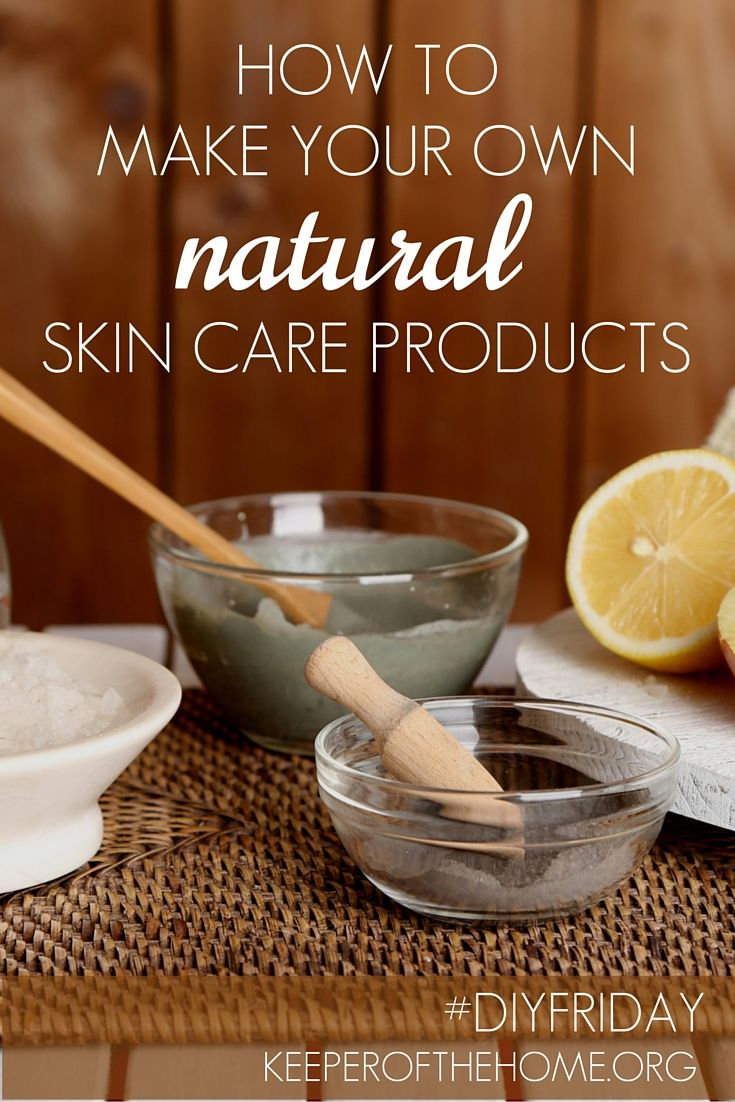 How To Make Your Own Natural Skin Care Products Recipe Natural Skin Care Natural Skin Skin Care