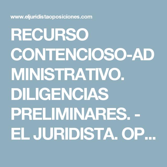 Recurso Contencioso Administrativo Diligencias Preliminares Con Imagenes Administrativas Diligencia Recurso