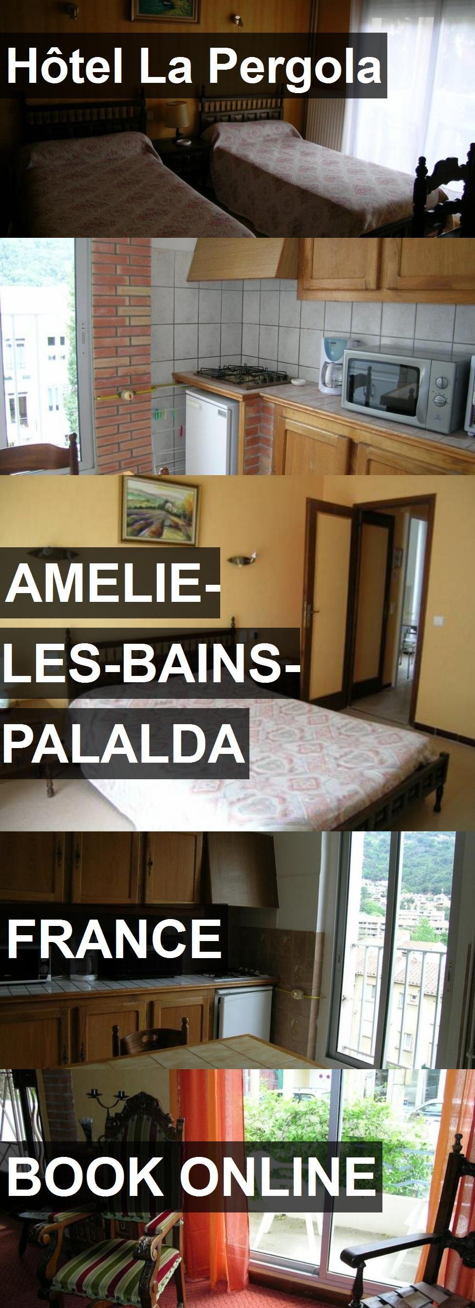 Hotel Hôtel La Pergola in AmelielesBainsPalalda, France