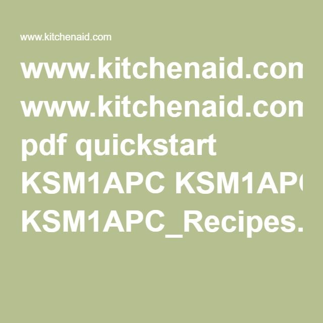Www Kitchenaid Com Pdf Quickstart Ksm1apc Ksm1apc Recipes Pdf