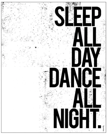 Sleep All Day Dance All Night Print Insta Bio Quotes Sleeping All Day Bio Quotes