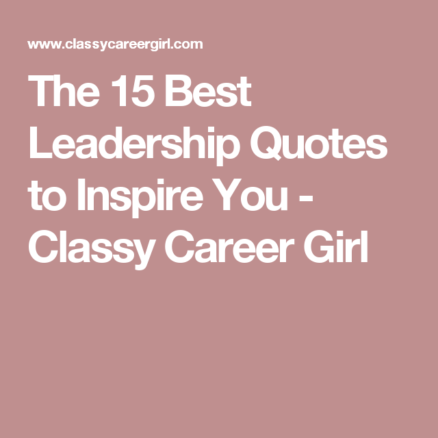Best Leadership Quotes Delectable The 48 Best Leadership Quotes To Inspire You Pinterest