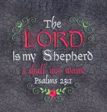 Psalm 23:1 KJV...The LORD is my Shepherd. I shall not want.