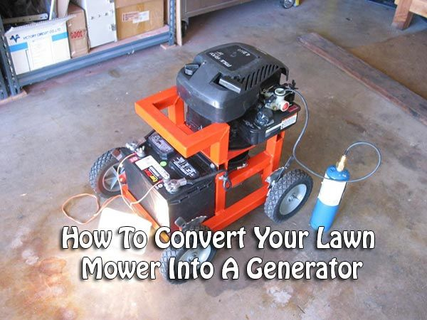 You May Not Know It But Your Lawn Mower Can Be Converted Into A Generator That Will Provide Auxiliary Power To Your Home Du Lawn Mower Diy Generator Diy Shops