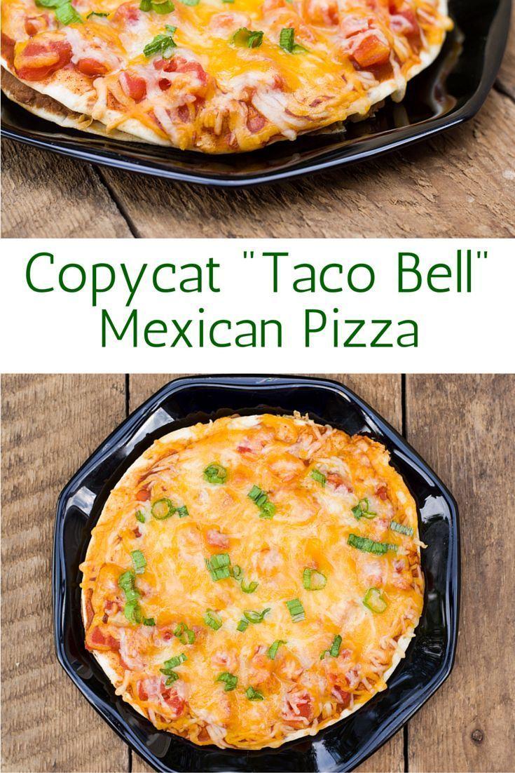 Copycat taco bell mexican pizza recipe mexican food