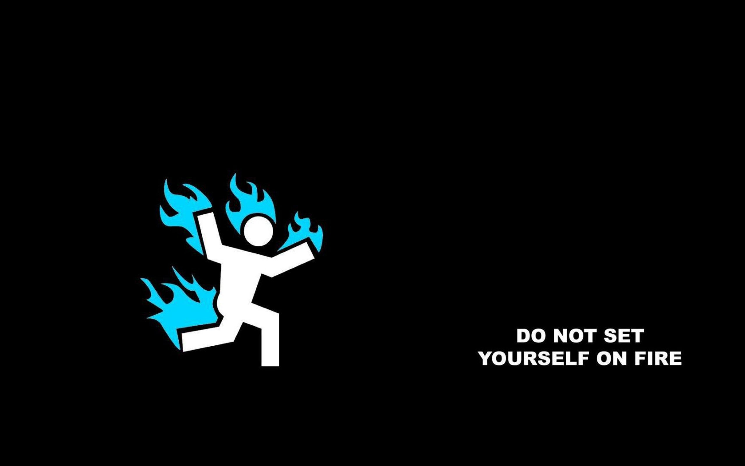 Funny Drawing Do Not Set Yourself On Fire Misc Stuff Wallpapers Hd Wallpaper Download For Ipad And Iphone Funny Wallpaper Funny Drawings Funny Wallpapers