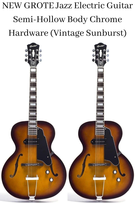New Grote Jazz Electric Guitar Semi Hollow Body Chrome Hardware Vintage Sunburst Guitar Electric Guitar Sunburst